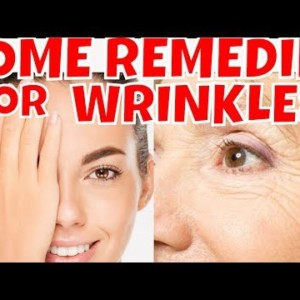 Home Remedies To Prevent and Reduce Wrinkles .