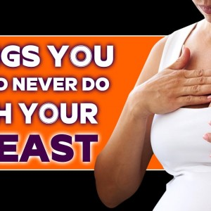 Things you should never do with your breast  | Orange Health