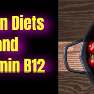 Vegan Diets and Vitamin B12